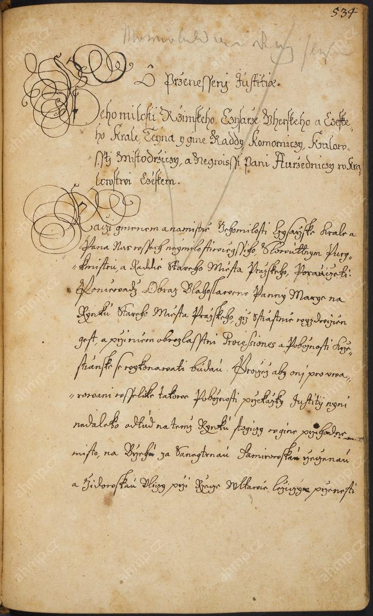 Nařízení místodržících radě Starého Města pražského, aby nechala přestěhovat ze staroměstského rynku šibenici, která by rušila pobožnosti a procesí konané u nově postaveného mariánského sloupu, 17. 12. 1650, AMP, Sbírka rukopisů, rkp. 746, kniha dekretů Starého Města pražského, 1644–1650, 534r–534v Mariánský sloup městům pražským věnoval Ferdinand III. na paměť jejich uhájení před Švédy a k oslavě Panny Marie Immaculaty. Slavnostně byl vysvěcen 13. 7. 1652.