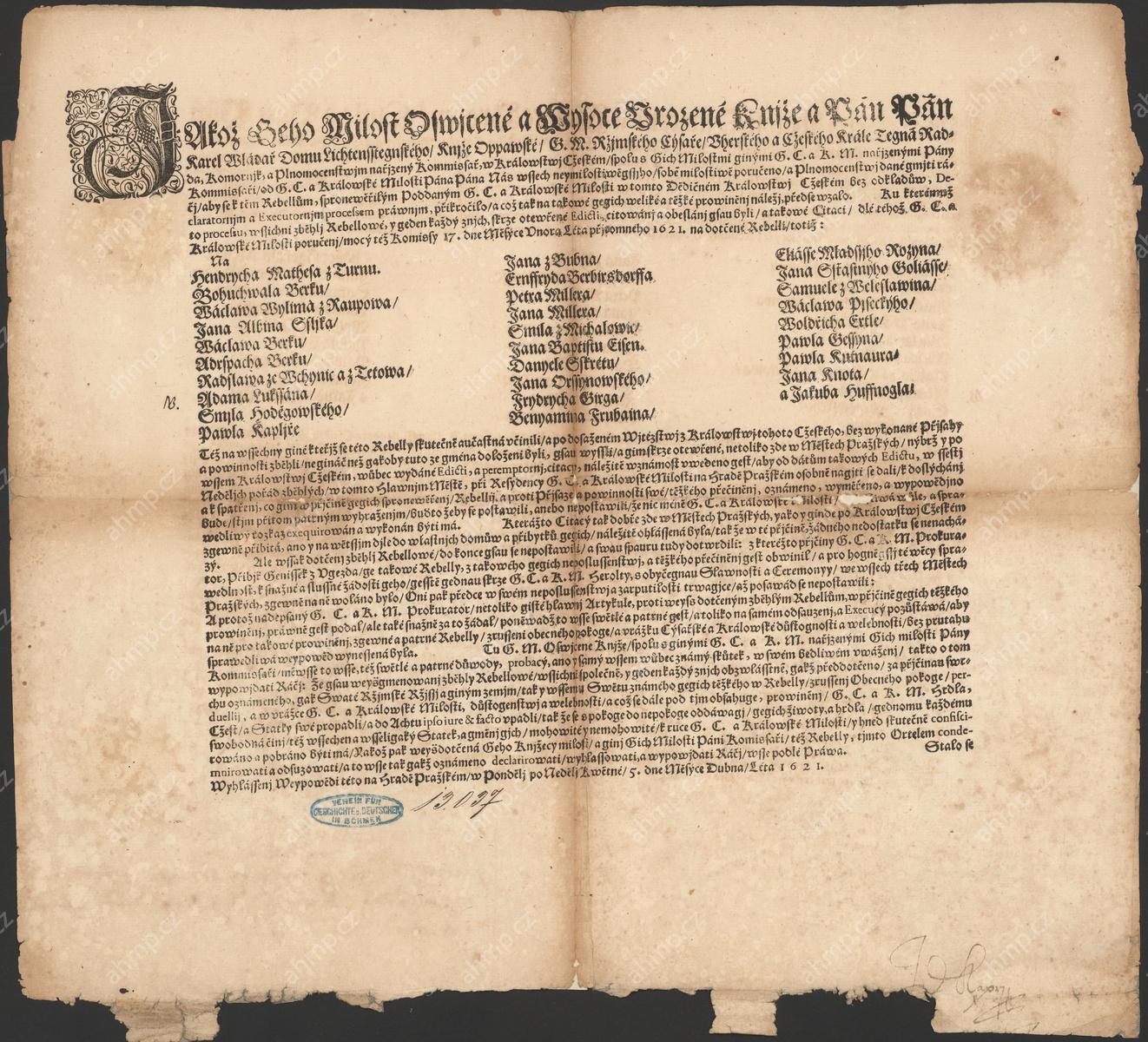Místodržící Karel z Lichtenštejna uveřejňuje jména rebelů ze stavovského povstání a zahajuje jejich stíhání a konfiskaci majetků, 5. 4. 1621, AMP, Sbírka soudobé dokumentace do roku 1989, inv. č. 654. Pobělohorské konfiskace majetků se dotkly nejprve rebelů, kteří se nedožili roku 1621 a zemřeli ještě během povstání. Další vlna trestů se týkala uprchlíků, kterým se podařilo uniknout do emigrace. Souběžně probíhal proces s těmi, kteří byli od sklonku roku 1620 zatýkáni jako vůdci povstání.