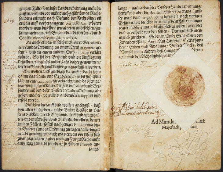 Vernewerte Landes-Ordnung ... Königreischs Böhaimb, Wien: Gregor Gelbhar, 1627, exemplář Obnoveného zřízení zemského s autografy panovníka Ferdinanda II., nejvyššího kancléře Zdeňka Vojtěcha Popela z Lobkovic a říšského rady a místokancléře Otty z Nostic, AMP, Sbírka starých tisků, 2 F 303